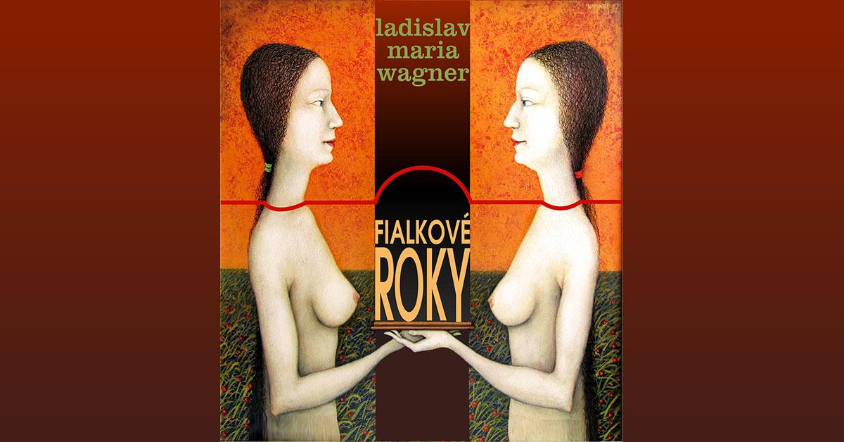 Fialkové roky básnická zbierka - Wagner